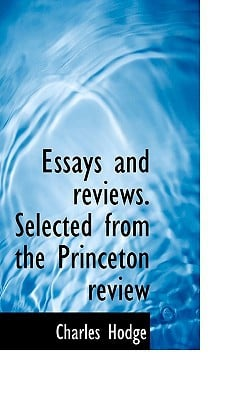 Essays and Reviews. Selected from the Princeton Review book written by Hodge, Charles