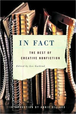 In Fact: The Best of Creative Nonfiction written by Lee Gutkind