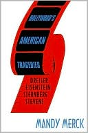 Hollywood's American Tragedies: Dreiser, Eisenstein, Sternberg, Stevens book written by Mandy Merck
