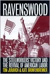 Ravenswood: The Steelworkers' Victory and the Revival of American Labor book written by Tom Juravich