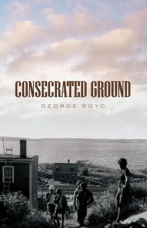 Consecrated Ground book written by George Boyd