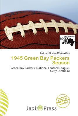 1945 Green Bay Packers Season written by Carleton Olegario M. Ximo