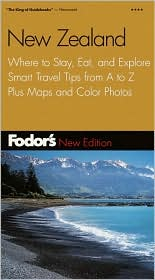 New Zealand : Where to Stay, Eat, and Explore, Smart Travel Tips from A to Z Plus Maps and Color Photos written by Inc. Staff Fodor's Travel Publications