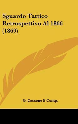 Sguardo Tattico Retrospettivo Al 1866 (1869) written by G. Cassone E. Comp, Cassone E. Comp