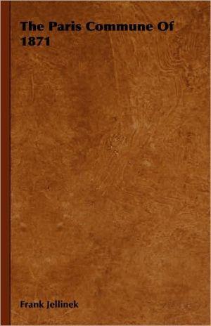 The Paris Commune of 1871 book written by Frank Jellinek