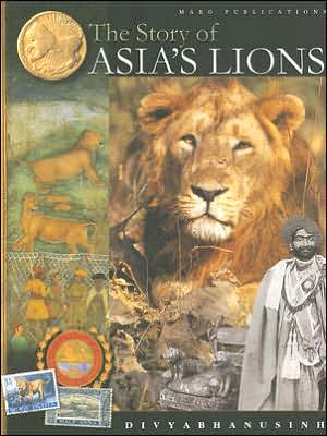 Story of Asia's Lions book written by Divyabhanusinh
