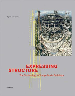 Expressing Structure: The Technology of Large-Scale Buildings book written by Virginia Fairweather