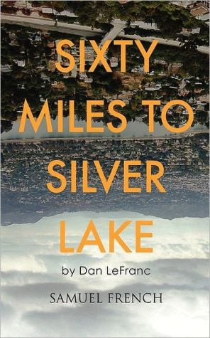 Sixty Miles To Silver Lake book written by Dan Lefranc
