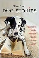 The Best Dog Stories book written by Paul D. Staudohar