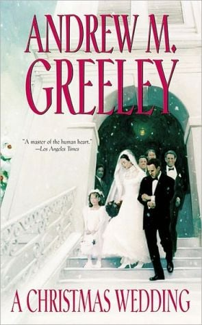 Christmas Wedding (O'Malley Family Series) book written by Andrew M. Greeley