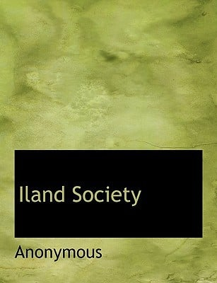 Iland Society book written by Anonymous