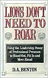 Lions Don'T Need To Roar book written by Debra A. Benton