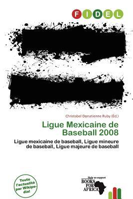 Ligue Mexicaine de Baseball 2008 written by Christabel Donatienne Ruby