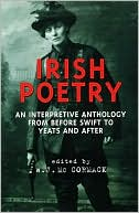 Irish Poetry: An Interpretive Anthology from Before Swift to Yeats and After book written by W. J. McCormack