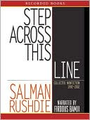 Step across This Line: Collected Nonfiction 1992-2002 book written by Salman Rushdie