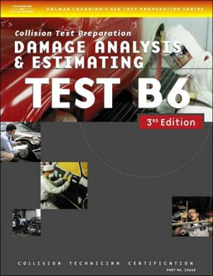 ase b6 test damage analysis estimating The quizzes are ase style (estimator a, estimator b, true false) and the questions are aligned with this book, which will help you understand auto estimating however, the questions are not actual ase test questions.