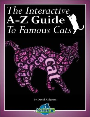 The Interactive A-Z Guide To Famous Cats written by David Alderton