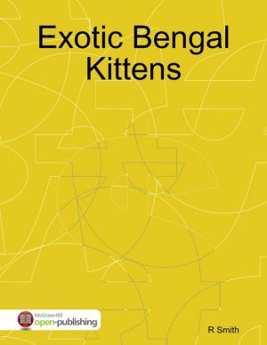Exotic Bengal Kittens written by R Smith