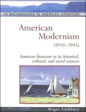 American Modernism: (1910-1945) book written by Roger Lathbury