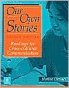 Our Own Stories: Readings for Cross-Cultural Communication written by Norine Dresser
