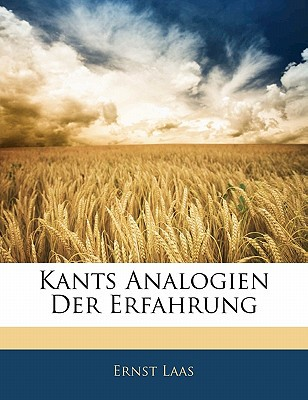 Kants Analogien Der Erfahrung book written by Laas, Ernst