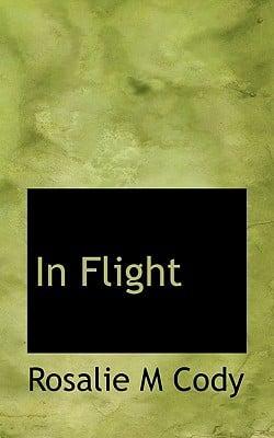 In Flight book written by Cody, Rosalie M.