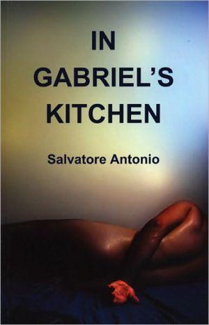 In Gabriel's Kitchen book written by Salvatore Antonio