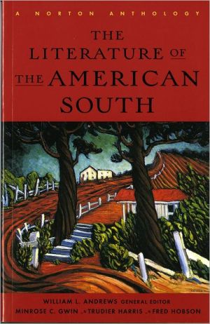 Literature of the American South: A Norton Anthology written by William L. Andrews