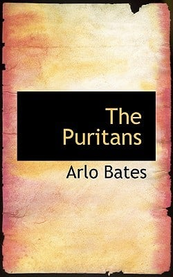 The Puritans book written by Arlo Bates