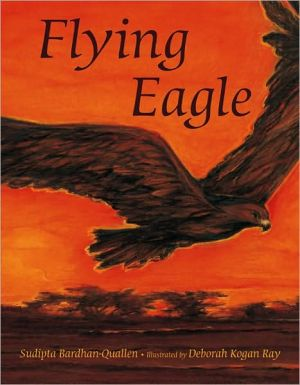 Flying Eagle book written by Sudipta Bardhan-Quallen