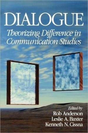Dialogue: Theorizing Difference in Communication Studies written by Rob Anderson