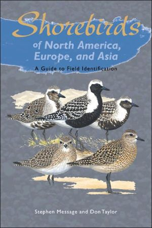 Shorebirds of North America, Europe, and Asia: A Guide to Field Identification book written by Don Taylor