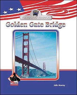 Golden Gate Bridge book written by Julie Murray