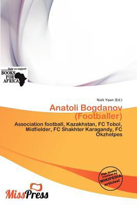 Anatoli Bogdanov (Footballer) written by Niek Yoan