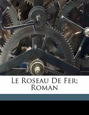 Le Roseau de Fer; Roman book written by 1875-, DUVERNOIS, HE , 1875-, Duvernois Henri