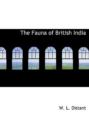 The Fauna of British India written by Distant, W. L.