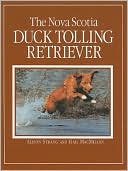 The Nova Scotia Duck Tolling Retriever book written by Gail MacMillan