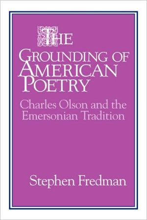 The Grounding of American Poetry: Charles Olson and the Emersonian Tradition book written by Robin A. Butlin