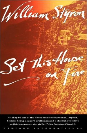Set This House on Fire book written by William Styron