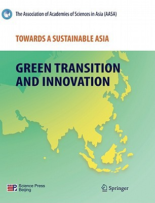Towards a Sustainable Asia: Green Transition and Innovation written by Association of Academies of Sciences in