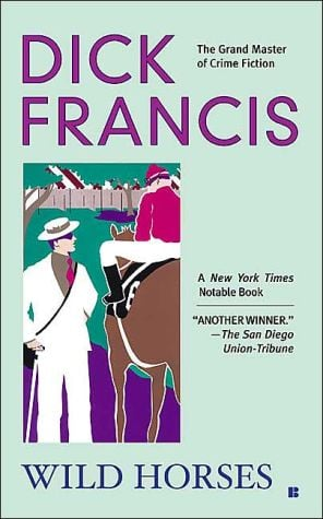 Wild Horses book written by Dick Francis