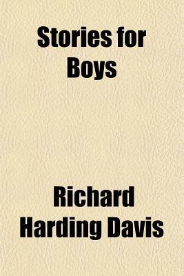 Stories for Boys book written by Davis, Richard Harding
