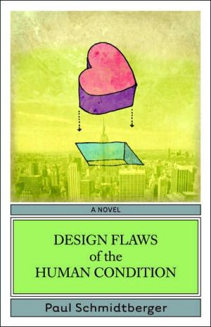 Design Flaws of the Human Condition book written by Paul Schmidtberger