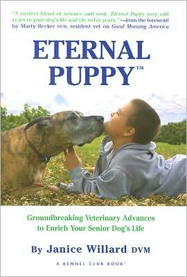 Eternal Puppy: Keeping Your Dog Young Forever book written by Janice Willard