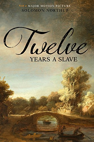 Solomon Northup's Twelve Years a Slave: And Plantation Life in the Antebellum South written by Solomon Northup
