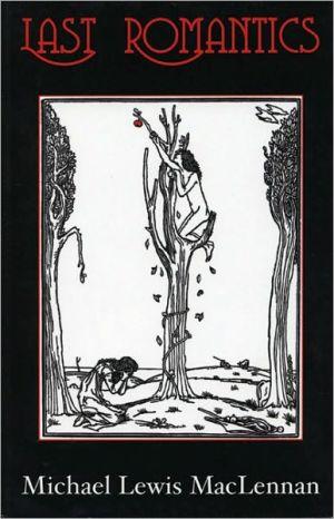 The Last Romantics book written by Michael Lewis MacLennan