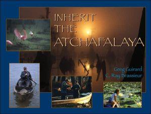 Inherit the Atchafalaya book written by Greg Guirard