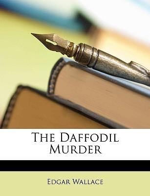 The Daffodil Murder written by Wallace, Edgar