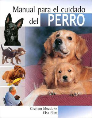 Manual para el cuidado del perro book written by Graham Meadows