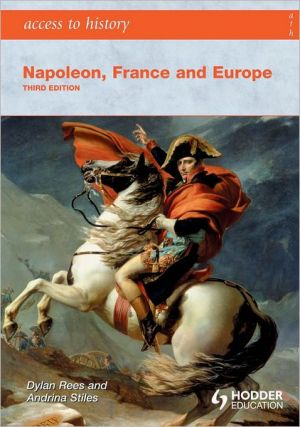Napoleon, France & Europe, 3rd edition book written by Dylan Rees